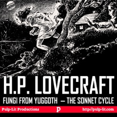 Fungi from Yuggoth, the Sonnet Cycle: Contextualized with a Selection of Other Lovecraft Poems (Unabridged)