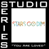 Stars Go Dim - You Are Loved (Studio Series Performance Track) - EP artwork