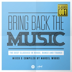Bring Back The Music (Mixed & compiled by Marcel Woods)