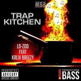 Trap Kitchen (feat  Kalix Breezy) - Single by LD-Zod