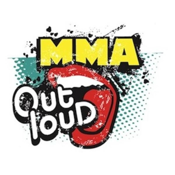 MMA Outloud - Insight and Hilarity Spanning the MMA Globe!