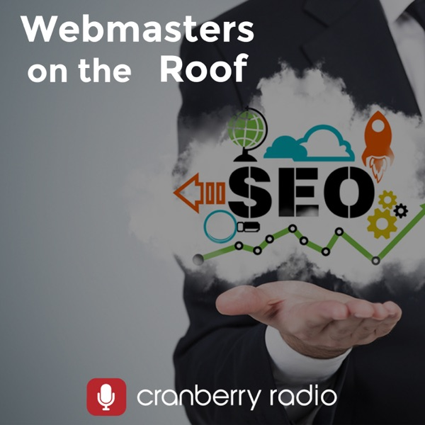 Webmasters on the Roof on WebmasterRadio.fm