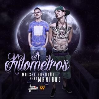 A Kilometros Feat Moises Garduo