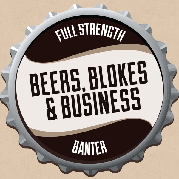Beers, Blokes and Business - blokes drinking beer talking business