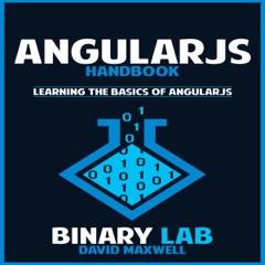 AngularJS Handbook: Learning the Basics of Angular Programming  (Unabridged)