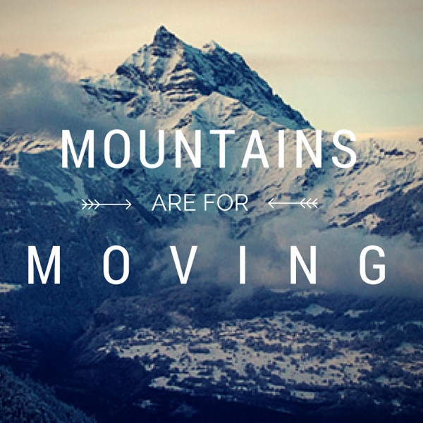 Mountains are for Moving