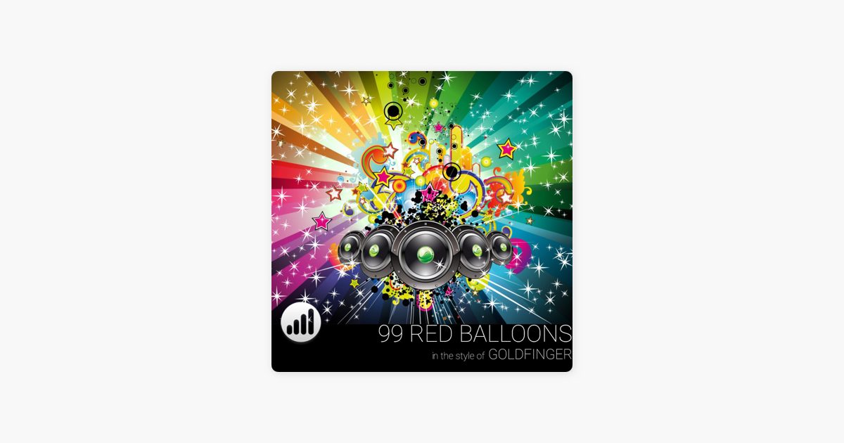 99 Red Balloons In The Style Of Goldfinger Karaoke Version