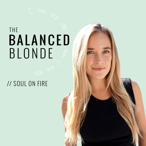 Cover image of The Balanced Blonde Podcast // Soul On Fire