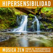 Hipersensibilidad: Música Zen para el Tratamiento de la Personalidad, Disminuir Reactividad Emocional, Pensamiento Positivo, Confianza en Uno Mismo, Música Relajante para el Sistema Nervioso