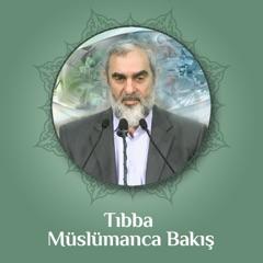 Tıbba Müslümanca Bakış (Ses)   Nureddin Yıldız