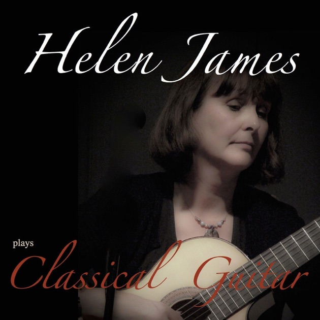 Helen James Plays Classical Guitar by Helen James for the Classical guitar