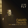 Let Me Fly - David Friedman