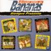 Grandes Éxitos de Bananas, Siempre Presente