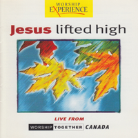 Jesus Lifted High (Live)