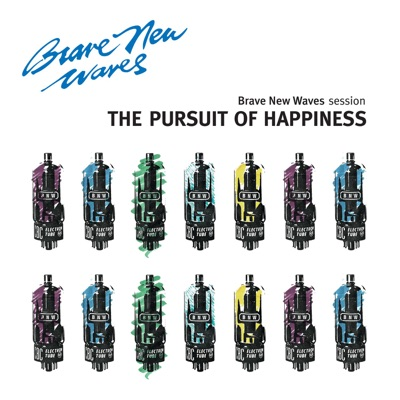 The Pursuit of Happiness: Brave New Waves Session - The Pursuit of Happiness