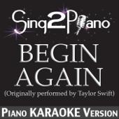 Begin Again (Originally Performed By Taylor Swift) [Piano Karaoke Version]