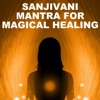 Sanjivani Mantra for Magical Healing