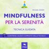 Mindfulness per la serenità (Tecnica guidata) - Michael Doody