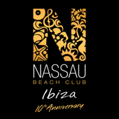 Nassau Beach Club Ibiza 2017 (10th Anniversary Edition)