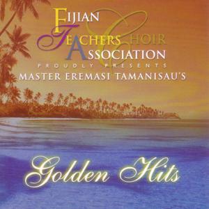 Fijian Teachers Choir Association - Golden Hits
