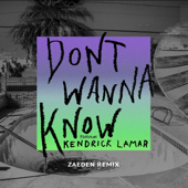 Don't Wanna Know (feat. Kendrick Lamar) [Zaeden  Remix]