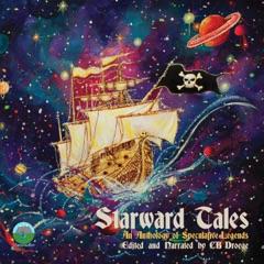 Starward Tales, Volume 1: An Anthology of Speculative Legends (Unabridged)