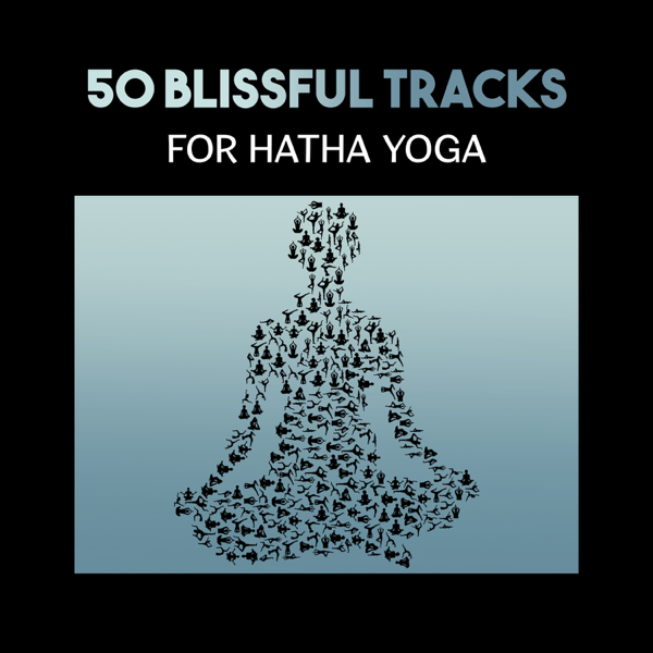 50 Blissful Tracks For Hatha Yoga Practice Kundalini Energy Relaxation Mindfulness Find Your Inner Peace And Stress Relief By Chakra Yoga Music Ensemble On Apple Music