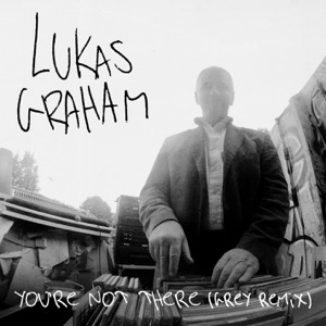 Lukas Graham - You're Not There (Grey Remix)