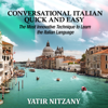 Yatir Nitzany - Conversational Italian Quick and Easy: The Most Innovative and Revolutionary Technique to Learn the Italian Language. For Beginners, Intermediate, and Advanced Speakers (Unabridged)  artwork