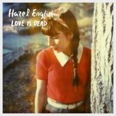 Hazel English - Love Is Dead
