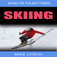 Skiing: Skiing for Fun and Fitness (Unabridged)
