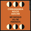 Chimamanda Ngozi Adichie - We Should All Be Feminists (Unabridged) artwork