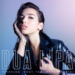 View album Dua Lipa - Thinking 'Bout You (DECCO Remix) - Single