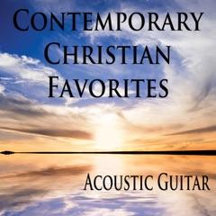 Contemporary Christian Favorites: Acoustic Guitar