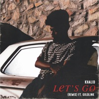 Let's Go (Remix) [feat. GoldLink] - Single Mp3 Download