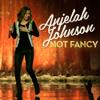 Not Fancy - Anjelah Johnson