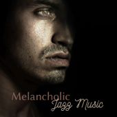 Melancholic Jazz Music: Soft & Sentimental Piano for Unexpected Touching Emotions, Easy Listening Instrumental Music, Songs That Will Make You Cry