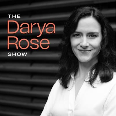 The Darya Rose Show:Darya Rose, Ph.D
