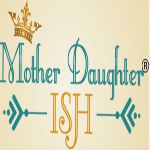 Mother Daughter ISH Artwork