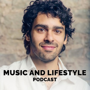 Music and Lifestyle Podcast