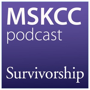 Cancer Care Podcast | Memorial Sloan Kettering Cancer Center on