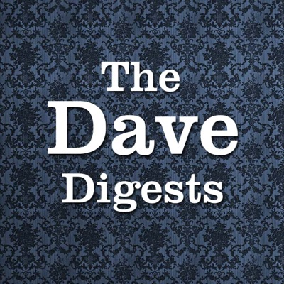 The Dave Digests:Dave
