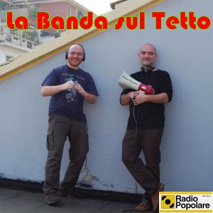 Radio Popolare - La Banda sul Tetto
