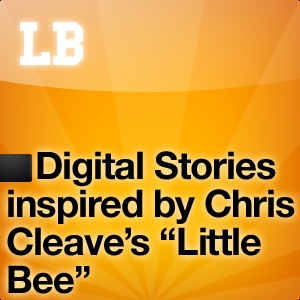 "Stories Inspired by Chris Cleave's ""Little Bee"""