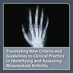 CME Outfitters - Translating New Criteria and Guidelines to Clinical Practice in Identifying and Assessing Rheumatoid Arthrit