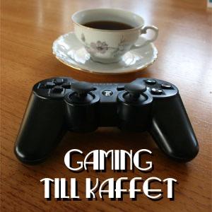 Gaming till Kaffet
