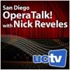 San Diego Operatalk with Nick Reveles (Video) artwork