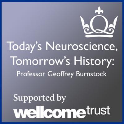 Today's Neuroscience, Tomorrow's History - Professor Geoffrey Burnstock