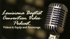 Louisiana Baptist Convention Video Podcast