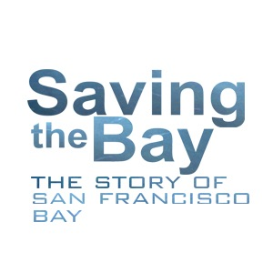 Saving the Bay: The Story of San Francisco Bay